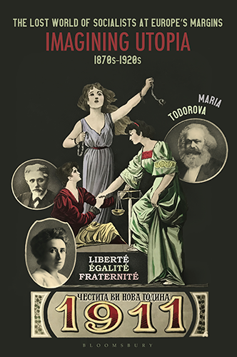 """""""The Lost World of Socialists at Europe's Margins: Imagining Utopia, 1870s-1920s"""" book cover"""""""