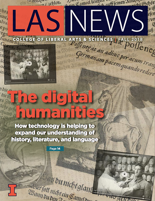 "The cover of the fall 2018 edition of LAS News, which bears the headline, ""The digital  humanities How technology is helping to expand our understanding of history, literature, and language."""