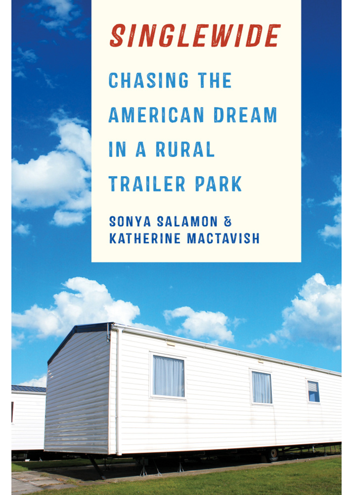 An estimated 12 million people live in trailer parks in America, according to a book co-authored by an LAS alumna and professor emerita at Illinois. (Image: Cornell University Press.)