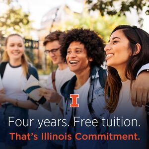 A group of students and graphics that read Four years. Free Tuition. That's Illinois Commitment. Block I logo